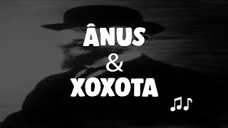 ÂNUS E XOXOTA  ♪♫