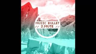 Music bullet. S.MUTE