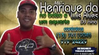 MC HENRIQUE DA LUIZ ALVES - NO BOLSO E UM AQUÁRIO (DJ NINO)
