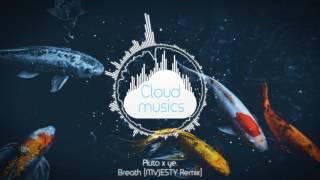 Pluto x ye. - Breath (MVJESTY Remix)