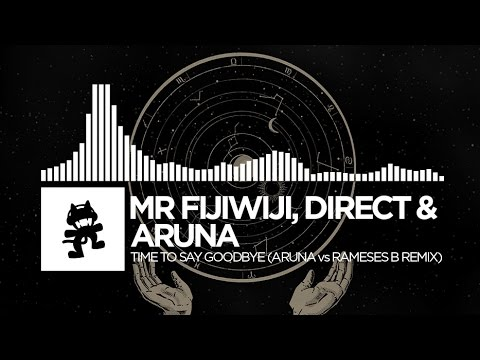 Mr FijiWiji, Direct & ARUNA - Time To Say Goodbye (ARUNA vs Rameses B Remix)