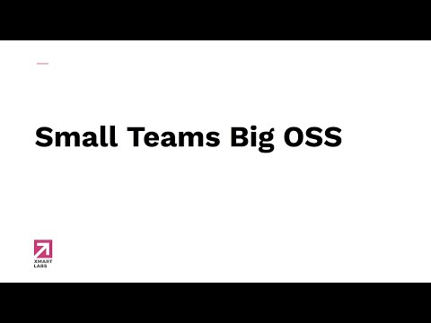 Small Team. Big Open Source.