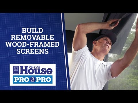 Build Removable Wood-Framed Screens | Pro2Pro | This Old House