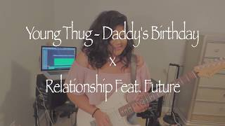 Young Thug - Daddy's Birthday x Relationship Feat. Future | KelleyJanae Cover