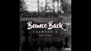Shawty O.D | Bounce Back | (Official Audio)