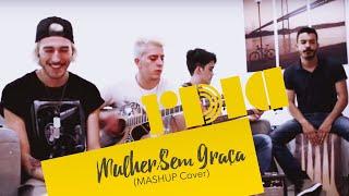 Primeiro Dia | Mulher/Sem Graça (MASHUP Cover)