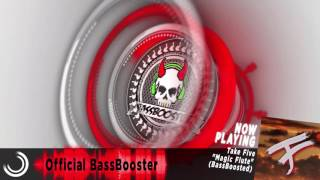 "Take Five - Magic Flute (Rebassed by ""Official Bassbooster"")45hz【BassBoosted】"
