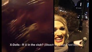 X-Dolls - R U in the Club? (Bleach My Lace Front Mix) MUSIC VIDEO!