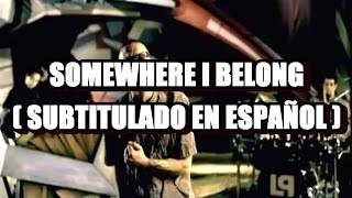 Linkin Park - Somewhere I Belong ( Subtitulado en Español )