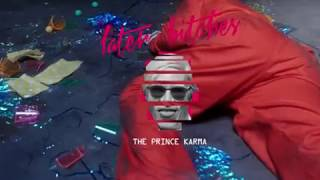 The Prince Karma - Later Bitches (Official Video 4K)
