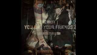 Wiz Khalifa You And Your Friends feat Snoop Dogg & Ty Dolla Sign
