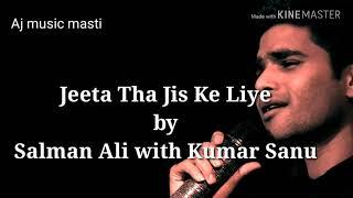 SALMAN ALI   Jeeta Tha Jis Ke Liye   Indian Idol 10   Neha Kakkar 2018