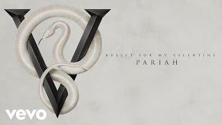 Bullet For My Valentine - Pariah (Audio)