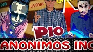 Anonimos  Inc Ft El Pió La Faja