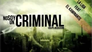 Tito Y La Liga FEAT El Kaminante - No Soy Un Criminal