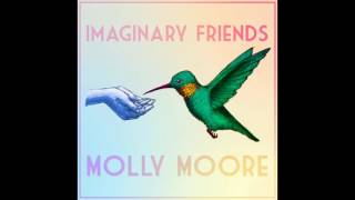 Molly Moore - Imaginary Friends