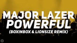 Major Lazer - Powerful feat. Ellie Goulding (BOXINBOX & LIONSIZE Remix) [Bass Boosted]