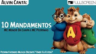 Alvin Canta #29 : 10 Mandamentos - MC Menor Da Chapa ft:MC Pedrinho