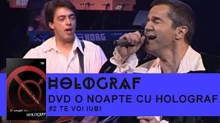 Holograf - Te voi iubi (O noapte cu Holograf)