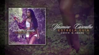 Yasmine carvalho - ★estrela guia★ (cover g.amado)