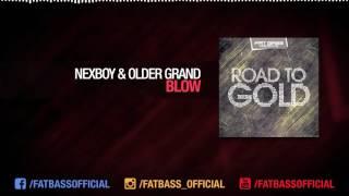 NEXBOY & Older Grand - BLOW (Original Mix) [ROAD TO GOLD]