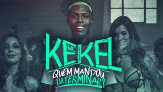 MC Kekel - Quem Mandou tu Terminar ? (PereraDJ)