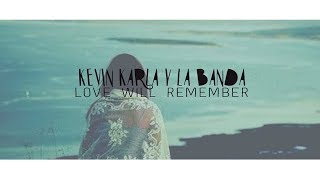 Love Will Remember (Spanish Version) Kevin karla & la banda / Letra