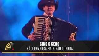 Gino e Geno - Nóis Enverga Mais Não Quebra (Ao Vivo) - Oficial