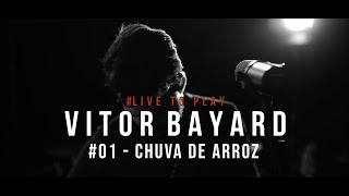 VITOR BAYARD - Live To Play 01 - Chuva de Arroz
