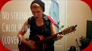 No Strings- Chloe Howl (cover)