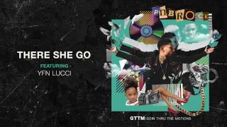 PnB Rock   There She Go feat  YFN Lucci Official Audio