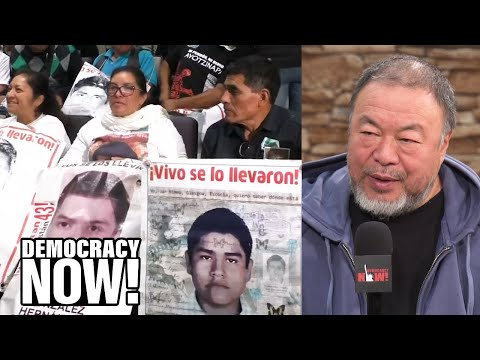 Chinese Artist & Filmmaker Ai Weiwei on State Violence from Mexico to Hong Kong to Xinjiang
