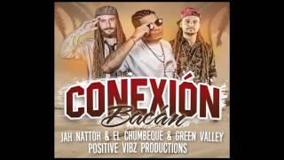 Positive Vibz Prods ft. El Chumbeque, Green Valley & Jah Nattoh - Conexión Bacán