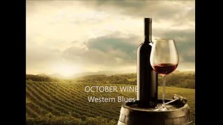 OCTOBER WINE Western Blues