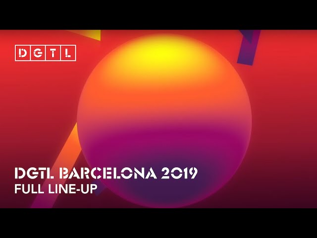 Full Line-up DGTL Barcelona 2019