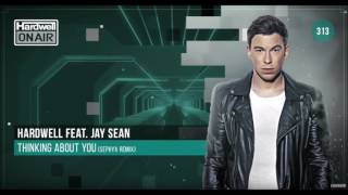 Hardwell ft. Jay Sean - Thinking About You (Sephyx Remix) HOA - 313