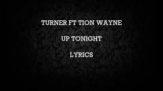 TURNER FT TION WAYNE  -  UP TONIGHT (LYRICS)