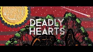 Deadly Hearts - Album out June 30