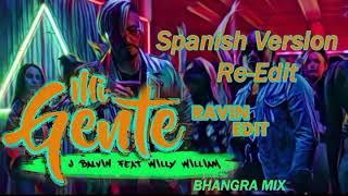 MI Gente Ravin Edit Bhangra Mix (Re -Edit Spanish Version)