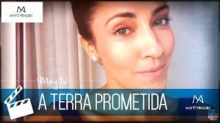 MayTV: A Terra Prometida - as últimas emoções