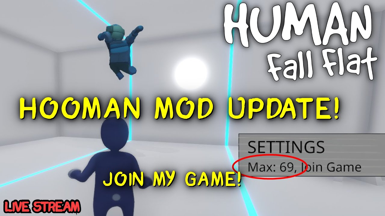 Durf - Playing with Viewers! Low Gravity! 69 Max Players! 😮 Hooman Mod UPDATED!! [stream]