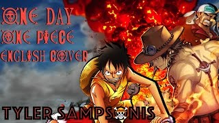 "【Tyler】""One Day"" One Piece 【ENGLISH COVER】"