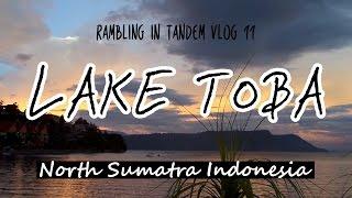 Lake Toba   North Sumatra   Indonesia   Rambling in Tandem   Travel Vlog #11