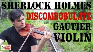 Sherlock Holmes Theme - Violin Cover ''Discombobulate'' - Marc-Andre Gautier - Violin Song