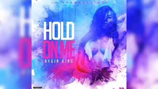 Rygin King - Hold On Me(Official Audio)