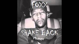 """Foxx - """"Shake Back"""" (Intro) (Shake Back)"""