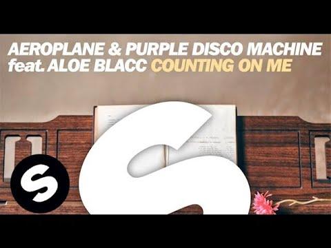 Aeroplane & Purple Disco Machine Feat Aloe Blacc - Counting On Me