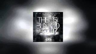 Bobby Blakdout & IKAX - BLAK'D OUT
