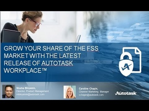 Grow Your Share of the File Sync & Share Market with the Latest Release of Autotask Workplace™! 2016