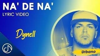 Na' De Na' - Dynell (Lyric Video)